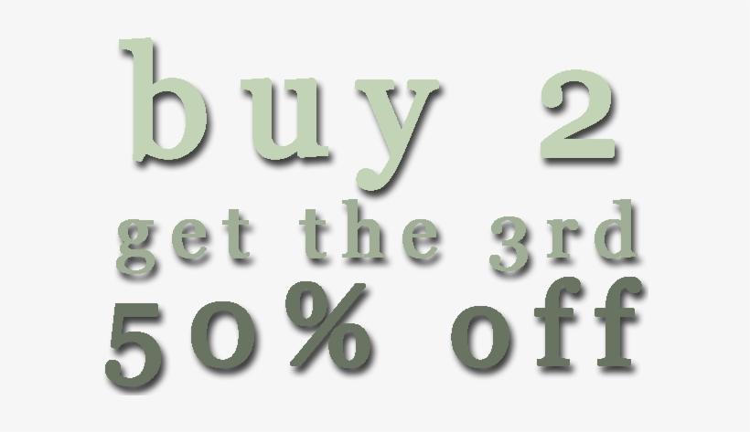 Buy Two Bundles, Get Your 3 Bundle Half Off Your Half - Buy Two Get One Half Off, transparent png #2925595