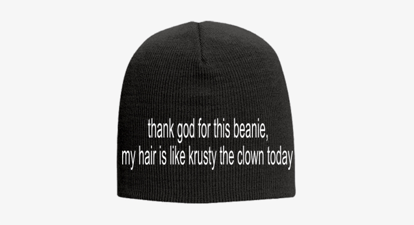 Thank God For This Beanie, My Hair Is Like Krusty The - Wood Sign: Of All The Places, transparent png #2937015