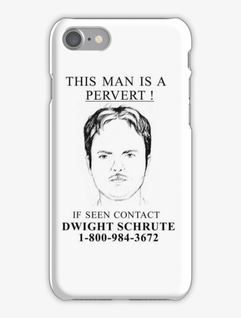 Dwight Schrute Iphone 7 Snap Case - Dwight Schrute This Man Is A Pervert, transparent png #2974864