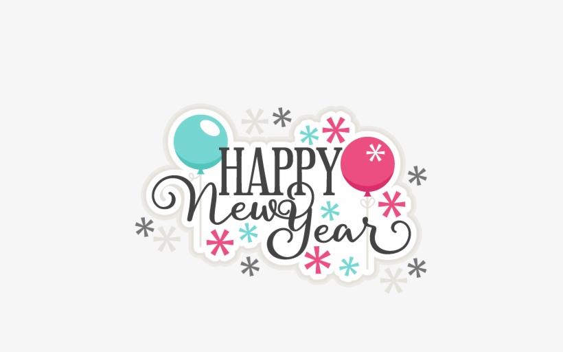Happy New Year Title Scrapbook Cut File Cute Clipart - Happy New Year Title, transparent png #31516