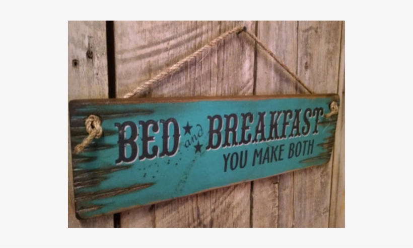 Bed And Breakfast You Make Both Sign - Bed, transparent png #3161149