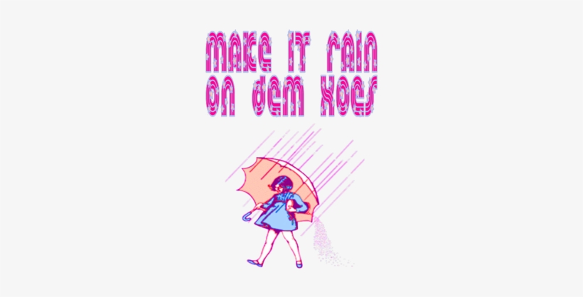 Make It Rain On Dem Hoes - Make It Rain On Them Hoes Shirt, transparent png #3236797