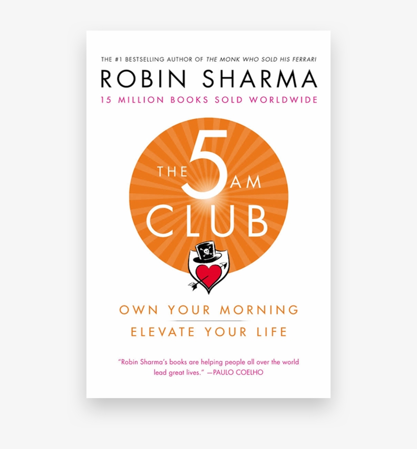 The 5 Am Club - The 5 Am Club: Own Your Morning. Elevate Your Life., transparent png #3318673
