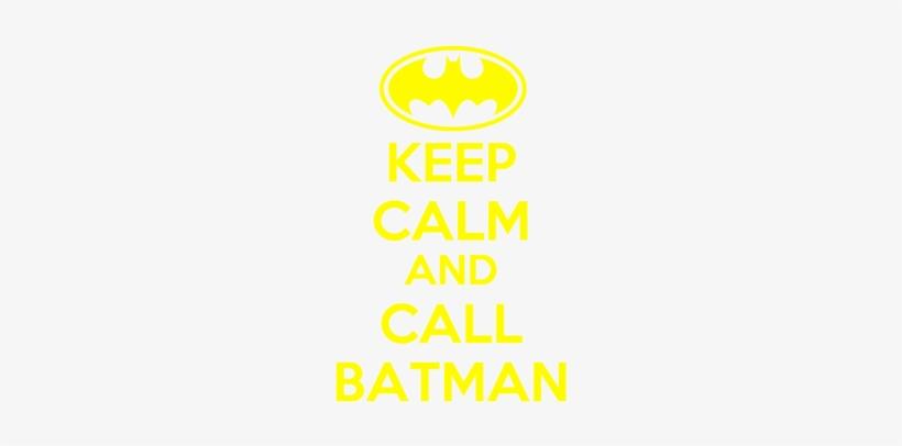 Keep Calm And Call Batman - Keep Calm And League Of Legends, transparent png #3364269