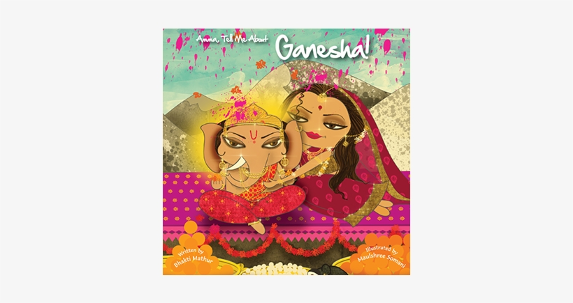 Books On Lord Ganesha Amma Tell Me About Ganesha - Amma, Tell Me About Ganesha! By Bhakti Mathur, transparent png #342172