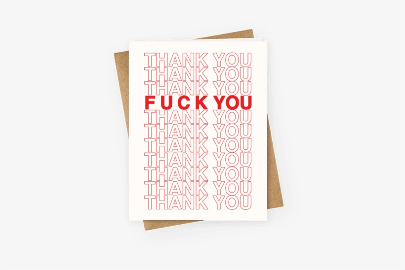 Thank You F*** You Greeting Card - Thank You Fuck You Card, transparent png #3436190
