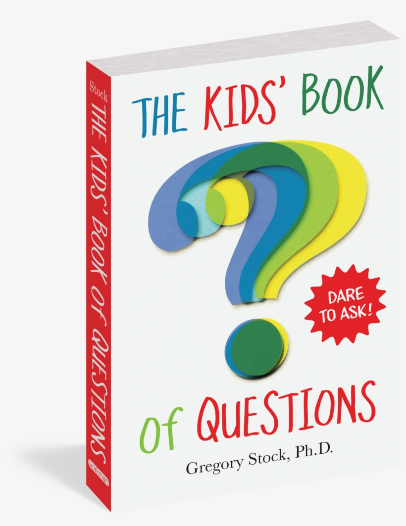 The Kids' Book Of Questions - Kids' Book Of Questions By Gregory Stock, transparent png #355705
