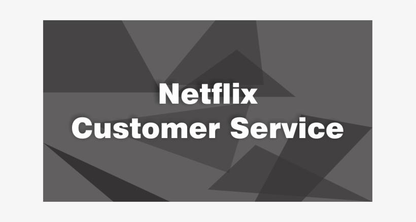 Netflix Customer Service Phone Number - Customer Service, transparent png #3528761
