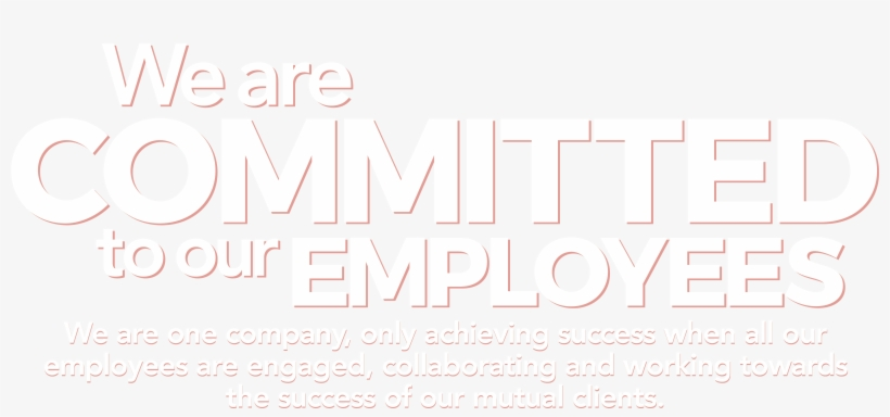 We Are Committed To Our Employees - Committed To Our Community, transparent png #3551455