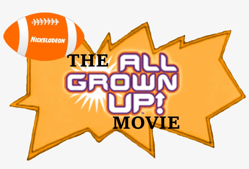 The All Grown Up Movie Logo - All Grown Up! Volume 1, transparent png #3586255