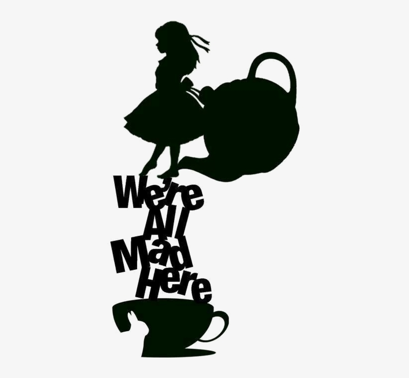 We're All Mad Here Png File - Alice In Wonderland Silhouette We Re All Mad Here, transparent png #3592106