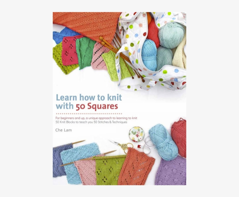 Learn How To Knit With 50 Squares By Che Lam - Learn How To Knit With 50 Squares: H To Learning To, transparent png #3694322