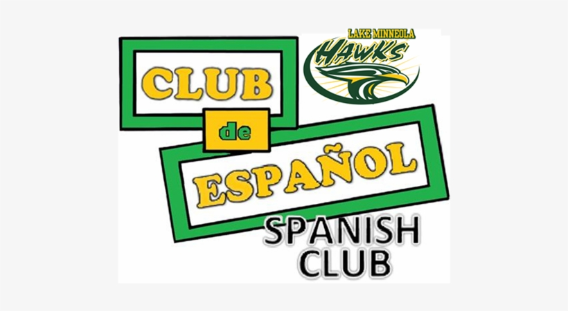 The Purpose Of The Spanish Club Is To Broaden The Student's - Lake Minneola High School, transparent png #3697373