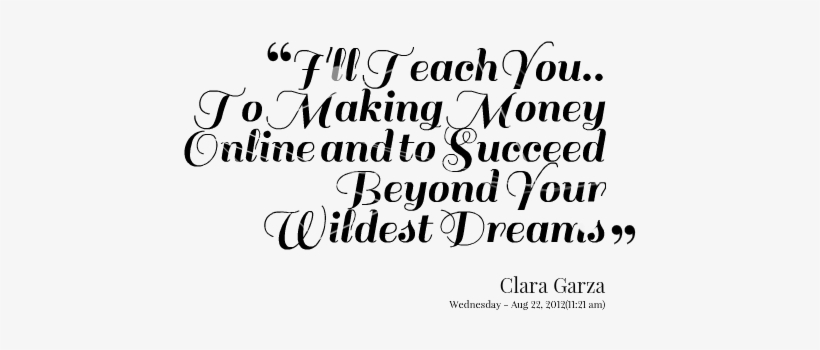 I'll Teach You, To Making Money Online - Quotes About Making Money Online, transparent png #3716197
