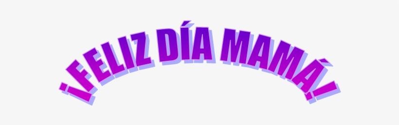 Feliz Dia Mamá - Palabra Feliz Dia De La Madre, transparent png #3785883