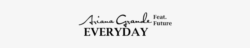 """Support For The Release Of The New Single """"everyday"""" - Everyday Ariana Grande Png, transparent png #3831243"""