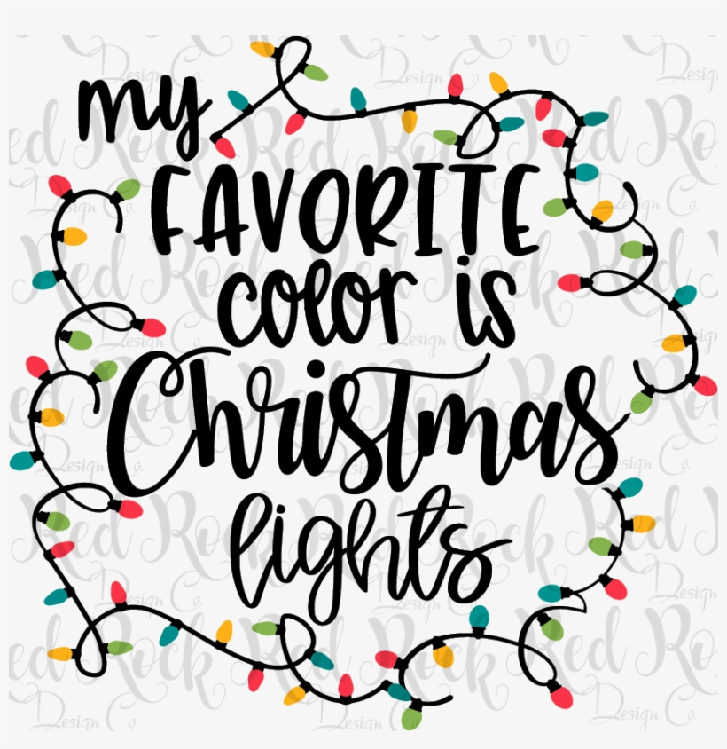 My Favorite Color Is Christmas Lights My Favorite Color Is Christmas Lights Svg Free Transparent Png Download Pngkey