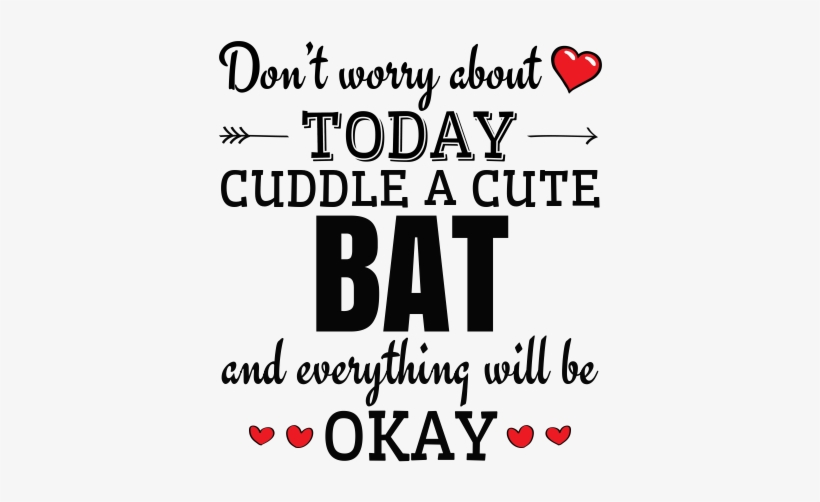 Don't Worry About Today Cuddle A Cute Bat And Everything - World Book Day 2012, transparent png #3976893
