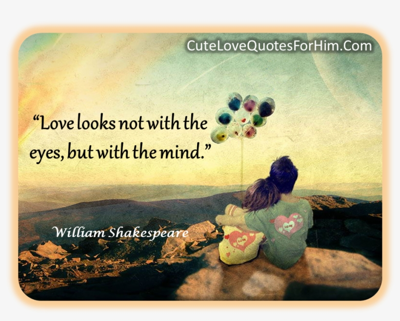 Beautiful Quotes About Love For Him Image Quotes At Love Looks Not