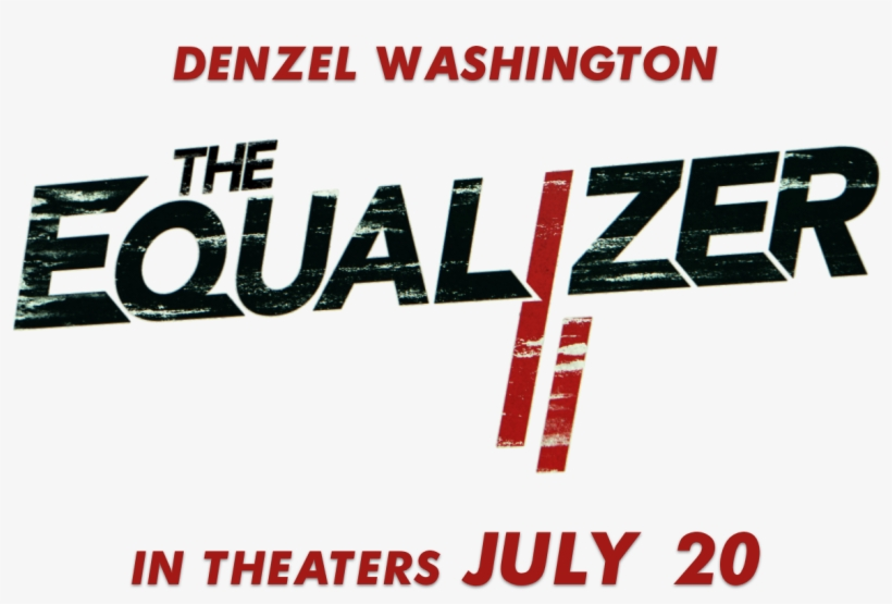 The Equalizer - Equalizer 2 Movie Title, transparent png #4201055
