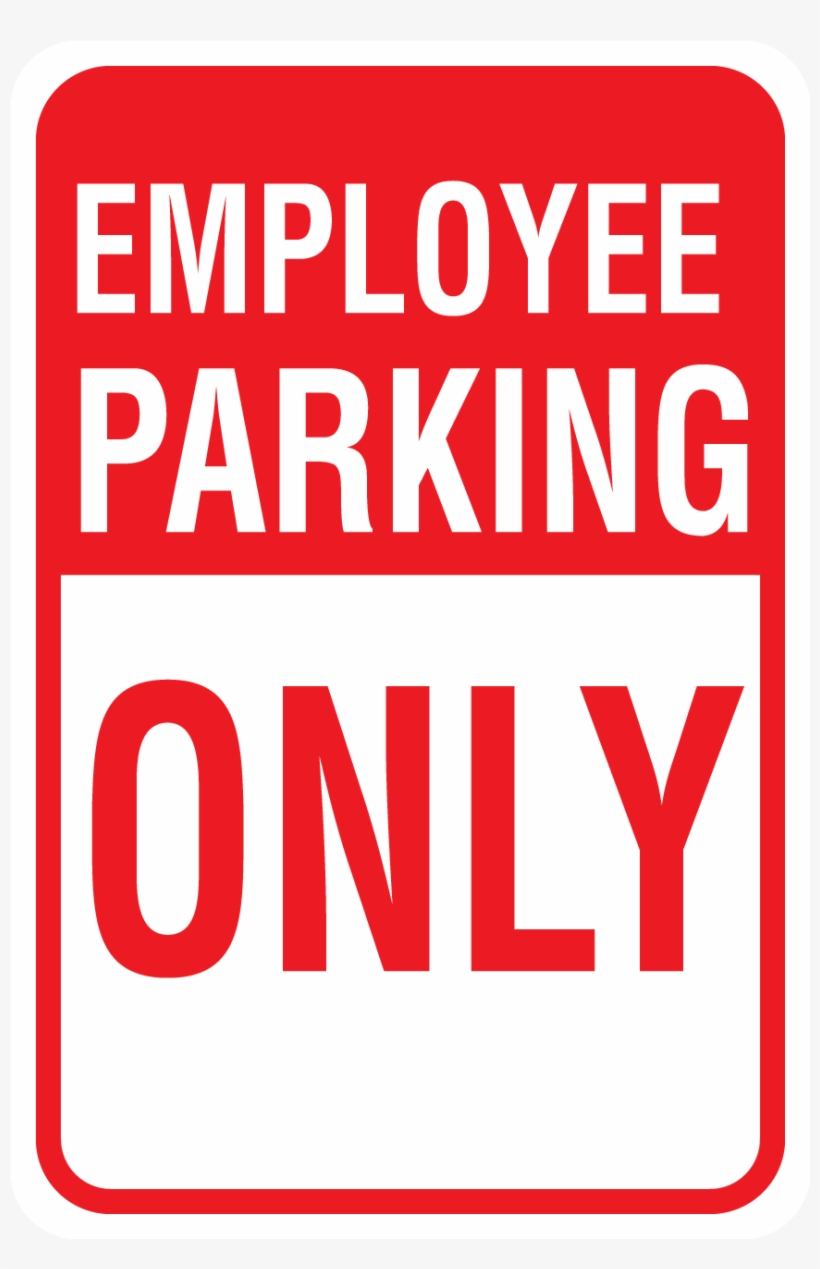 Employee Parking Only - Special Event Parking Sign, transparent png #4208057