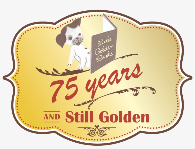 Little Golden Books 75 Years And Still Golden - Little Golden Books, transparent png #4221794