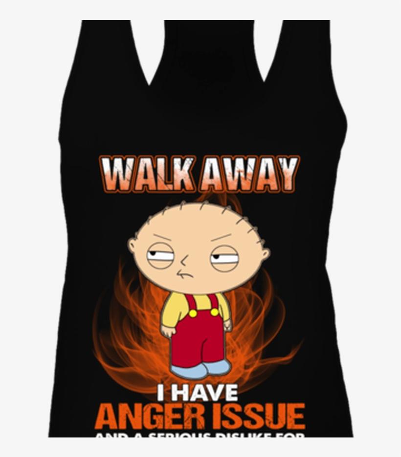 Walk Away I Have Anger Issue And A Serious Dislike - Stewie Griffin Family Guy, transparent png #4346152