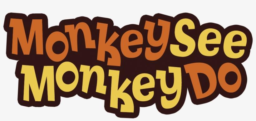 Monkey See Monkey Do - Monkey See Monkey Do Animals, transparent png #4469191