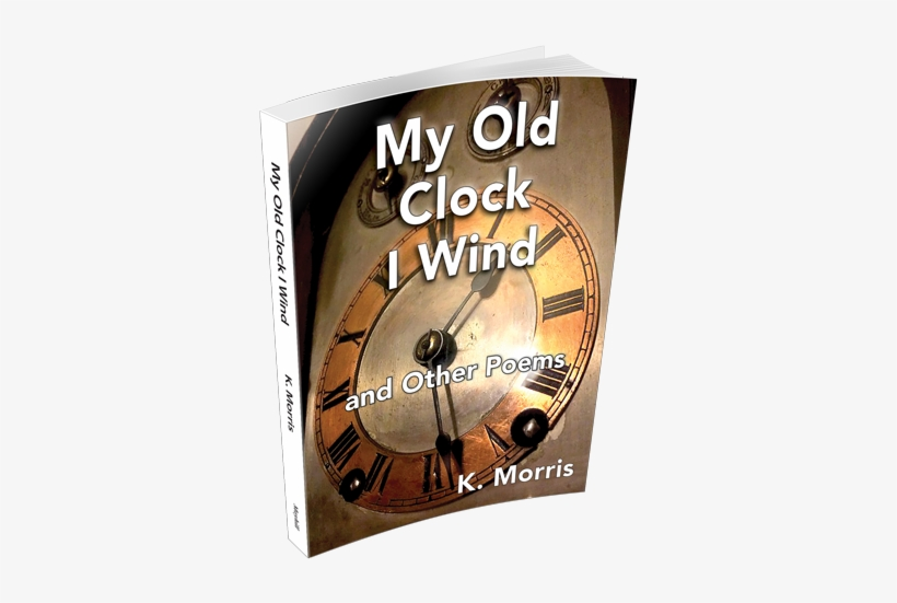 """Cover Image Of """"my Old Clock I Wind - Book Cover, transparent png #463877"""