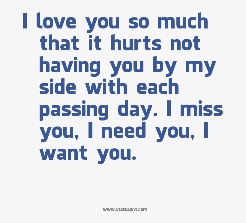I Need You Love You Want You - Love You So Much That It Hurts, transparent png #4813867