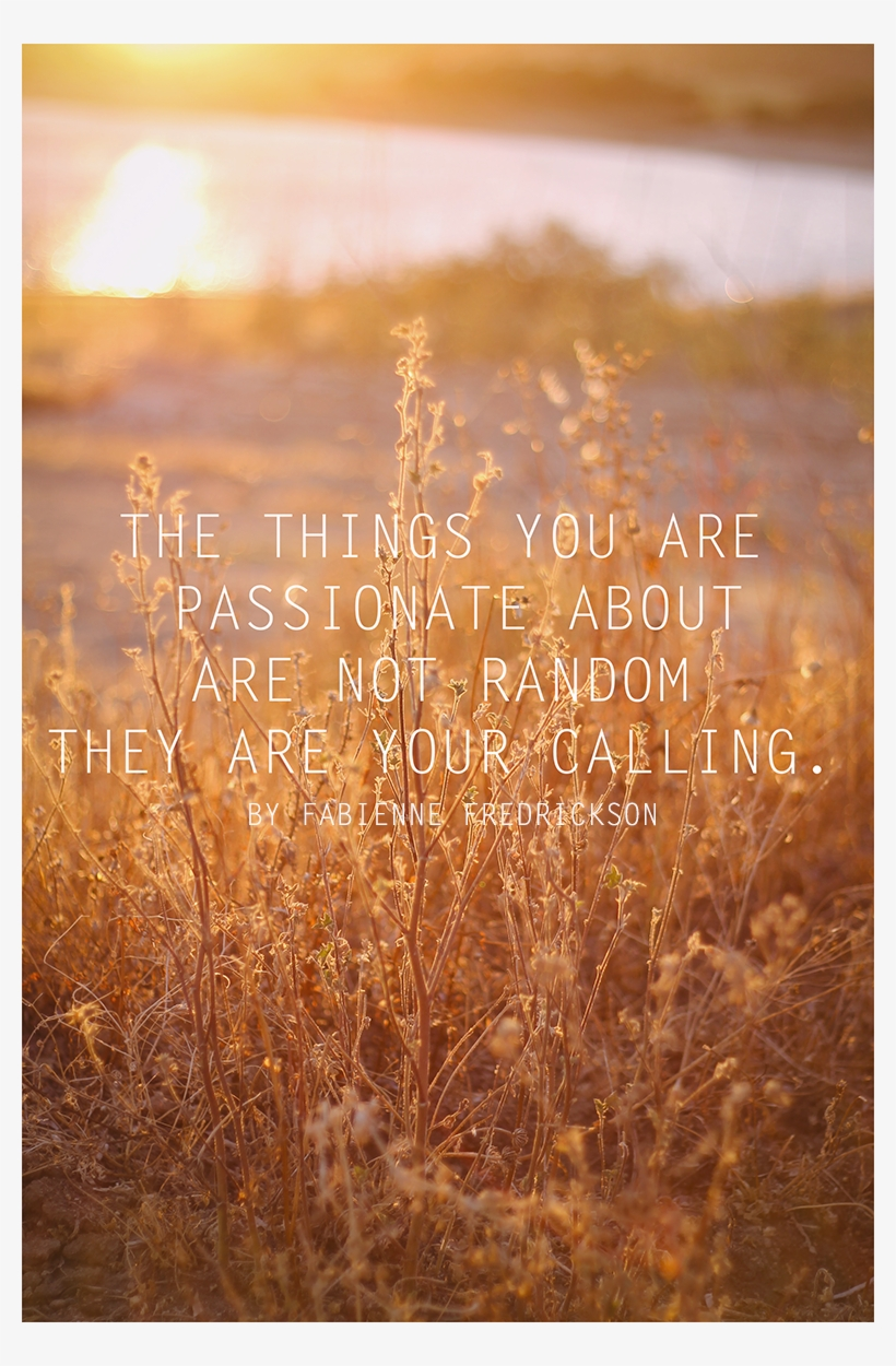 Inspirational Quote - Things You Are Passionate About Are Not Random Meaning, transparent png #4846573