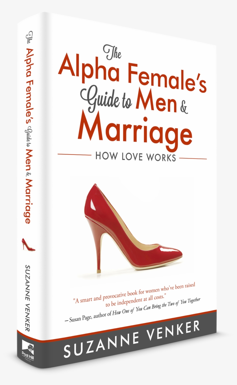 Have You Ever Been Called A Control Freak, An Overachiever, - Alpha Female's Guide To Men And Marriage: How Love, transparent png #5017935