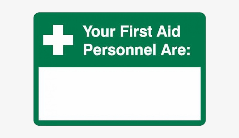 Brady First Aid Sign Your First Aid Personnel Are - First Aid Officer Sign, transparent png #5020773