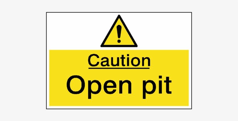 Caution Open Pit Hazard Sign - Warning Wet Paint Sign, transparent png #5101353