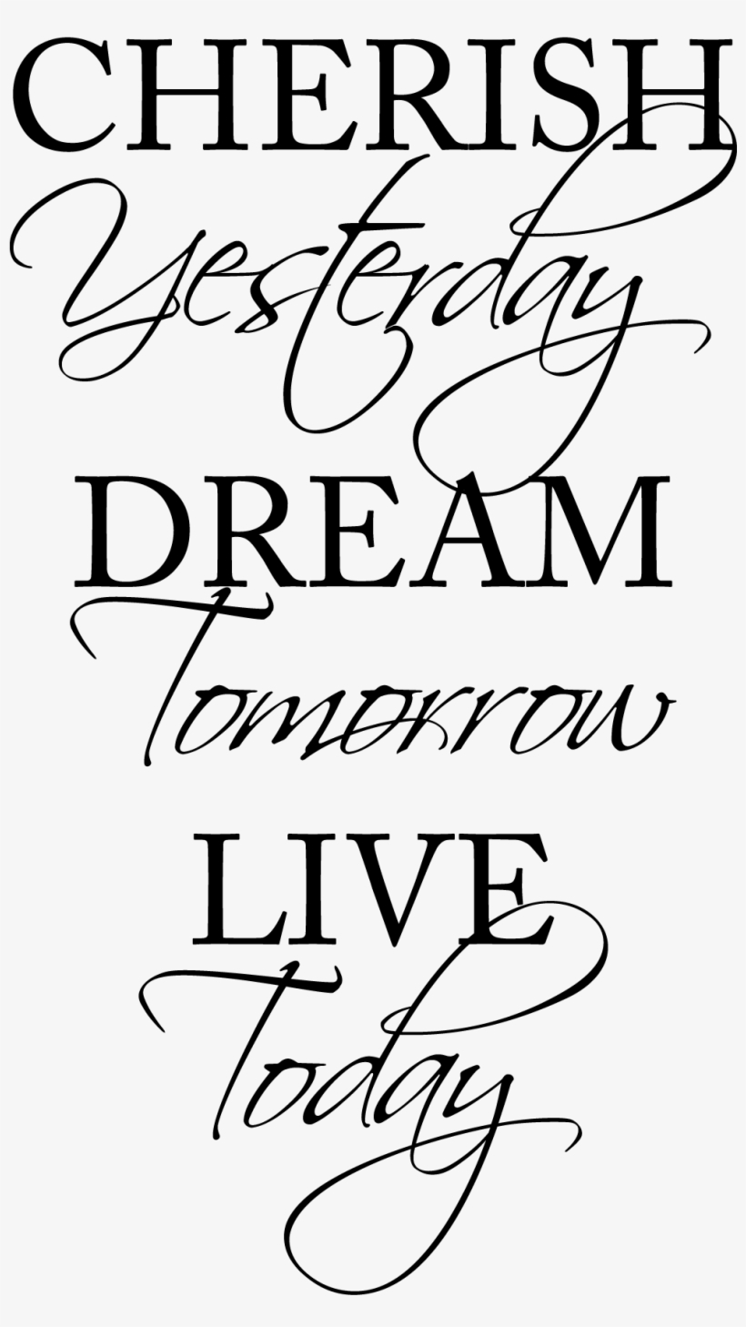 Cherish Yesterday Dream Tomorrow Live Today Wall Quotes Live Today