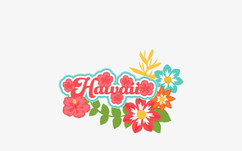 Hawaii Title Tropical Flowers Svg Scrapbook Cut File - New Miss Kate Cuttables, transparent png #581348