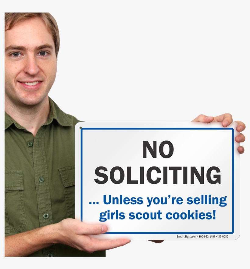 No Soliciting Unless You're Selling Girls Scout Cookies - Sign, transparent png #5803341