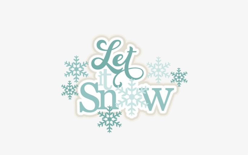 Let It Snow Svg Scrapbook Title Winter Svg Cut File - Let It Snow Svg Free, transparent png #601754