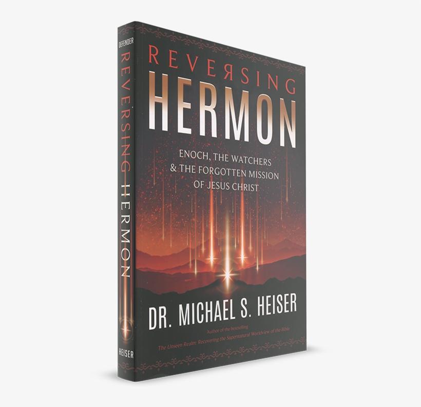 Michael Heiser Reversing Hermon - Book Reversing Hermon Dr Michael Heiser, transparent png #671253
