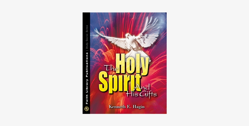 Holy Spirit And His Gifts Kenneth E Hagin, transparent png #759989