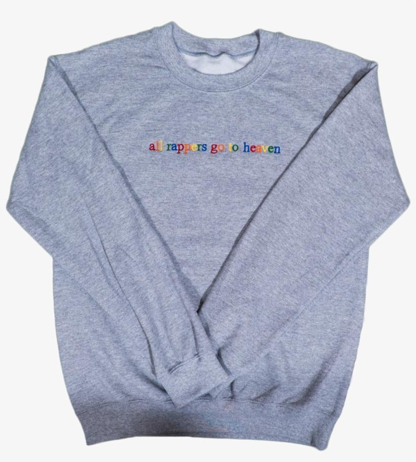 """all Rappers Go To Heaven"" Grey Crewneck Sweatshirt - Sweater, transparent png #7616770"