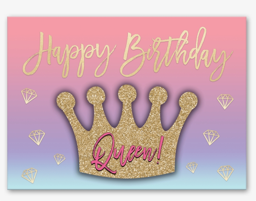 Happy Birthday Queen Greeting Card - Greeting Card, transparent png #7749598