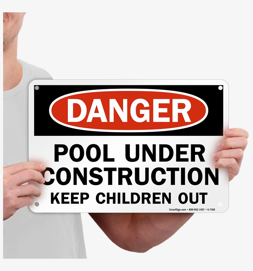 Pool Under Construction Sign - Danger Add Your Own Wording Here Aluminum Sign 17 X, transparent png #784052