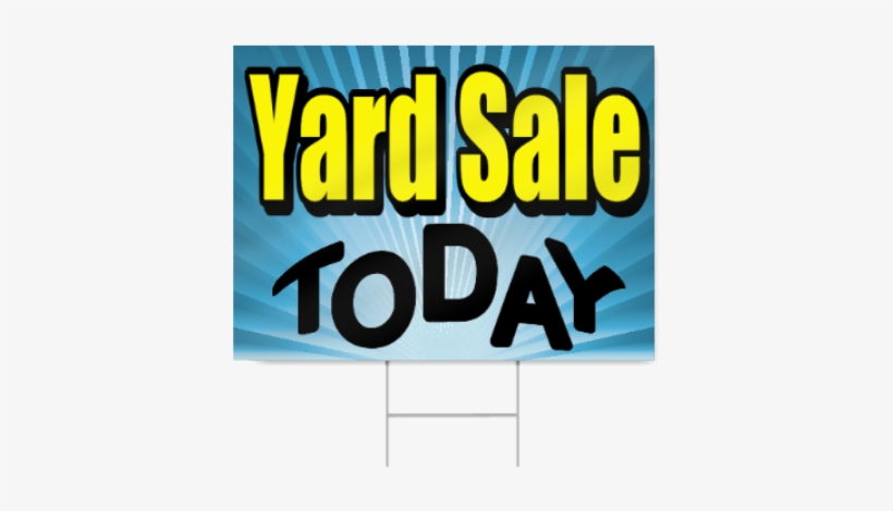 Yard Sale Today Sign - Yard Sale Today Signs, transparent png #794116