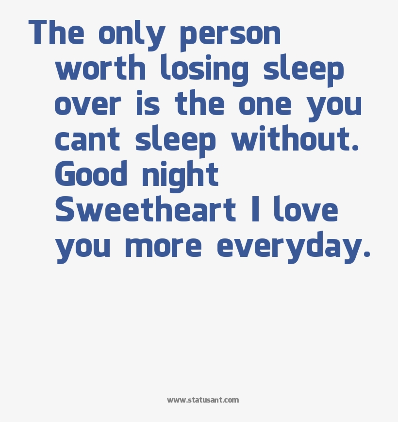 The Only Person Worth Losing Sleep Over Is The One - Sleeping Without The Person You Love, transparent png #7962641