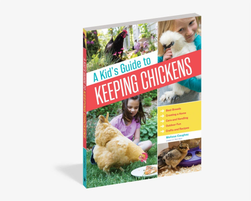 A Kid's Guide To Keeping Chickens - Kid's Guide To Keeping Chickens: Best Breeds, Creating, transparent png #810920
