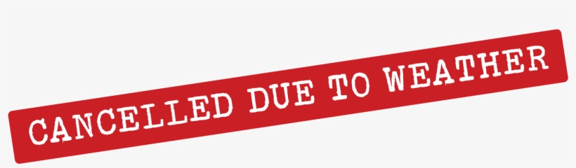 Saturday Events Canceled Due To Inclement Weather - Out Of Stock Banner, transparent png #8269170