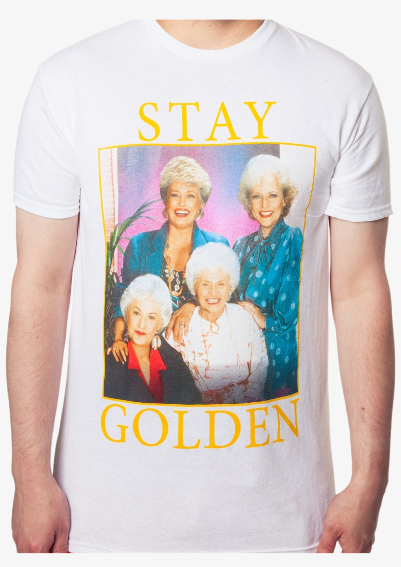 Hot New Products 6e8cf E0db3 Golden Girls Stay Golden - Golden Girls Stay Golden Shirt, transparent png #8315898