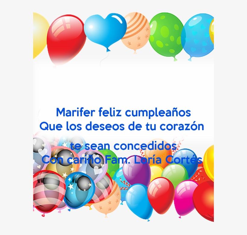 Marifer Feliz Cumpleaños Que Los Deseos De Tu Corazón - Today Is A Great Day Because My Birthday, transparent png #8512023