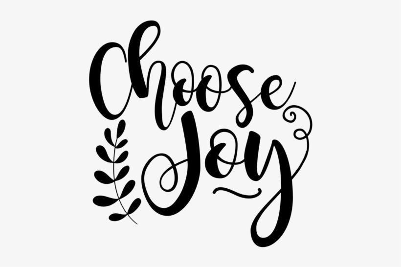 Download Svg, Png, Dxf - Choose Joy Svg Free - Free Transparent PNG ...
